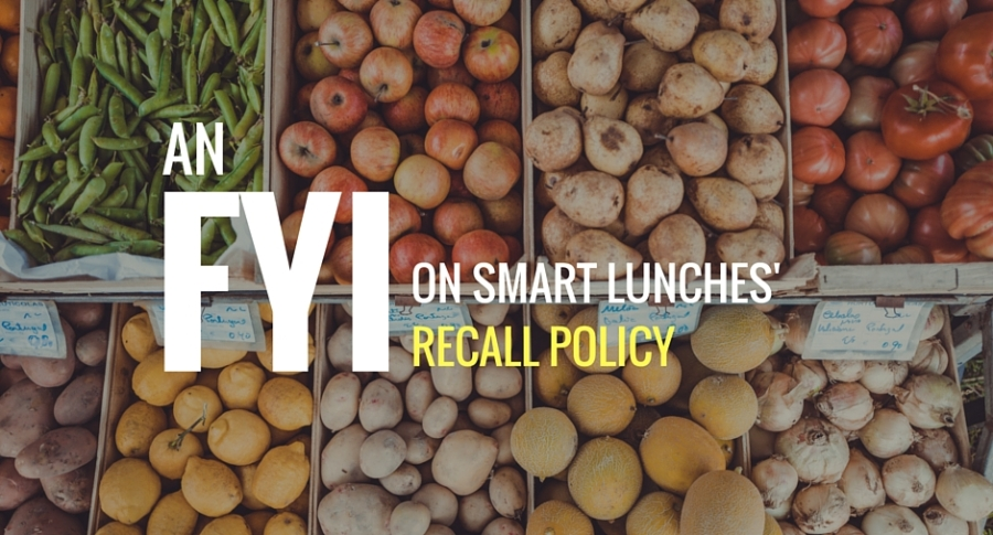 An FYI on Smart Lunches' Recall Policy