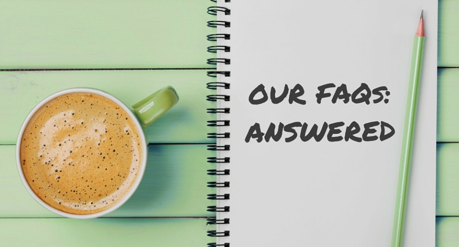 Our FAQs: Answered