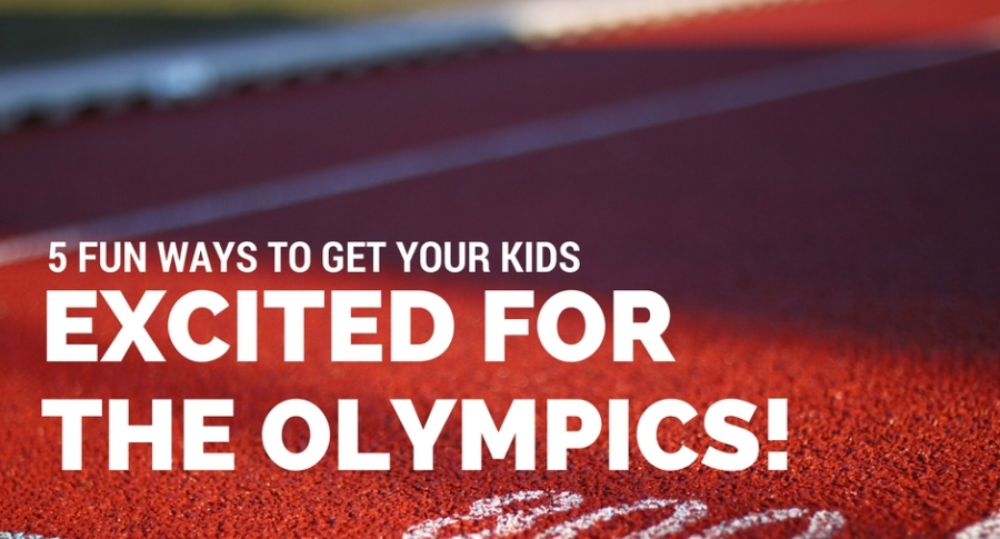5 Fun Ways to Get Your Kids Excited for the Olympics!