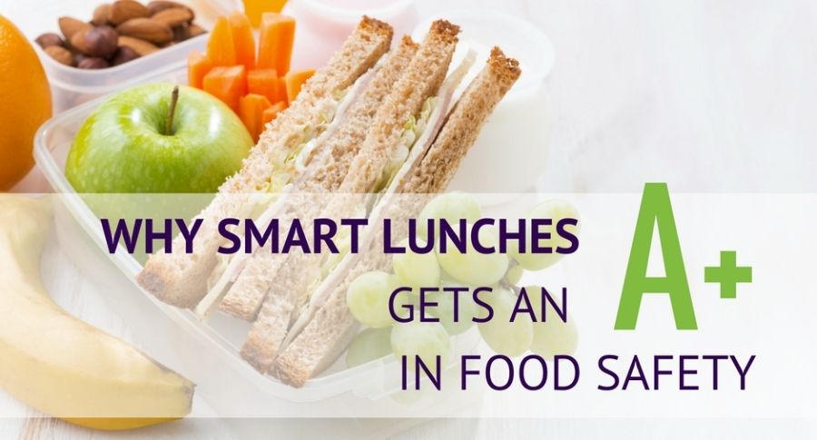 Why Smart Lunches Gets an A+ in Food Safety