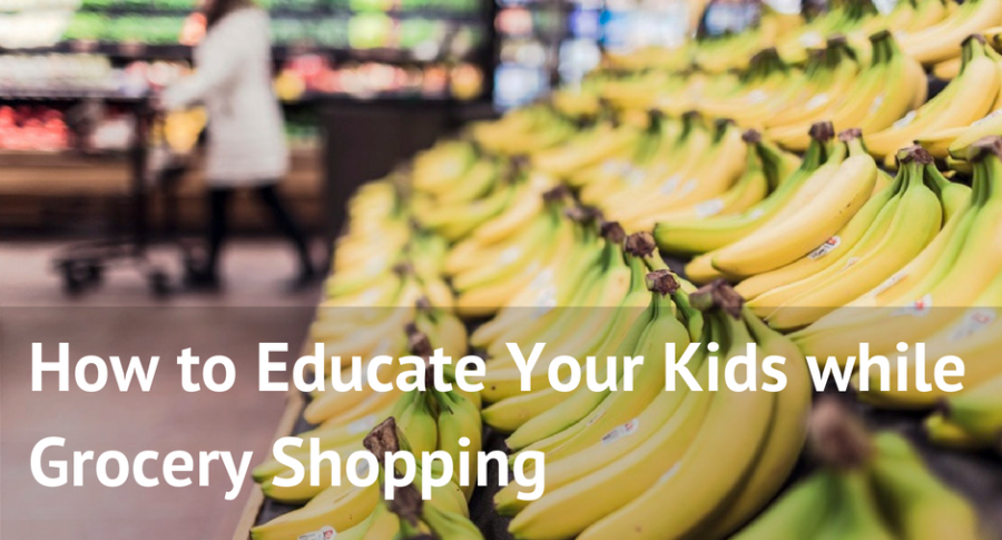 How to Educate Your Kids While Grocery Shopping