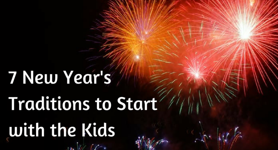 7 New Year's Traditions to Start with theKids